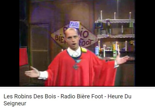 Les robins des bois radio biere foot heure du seigneur